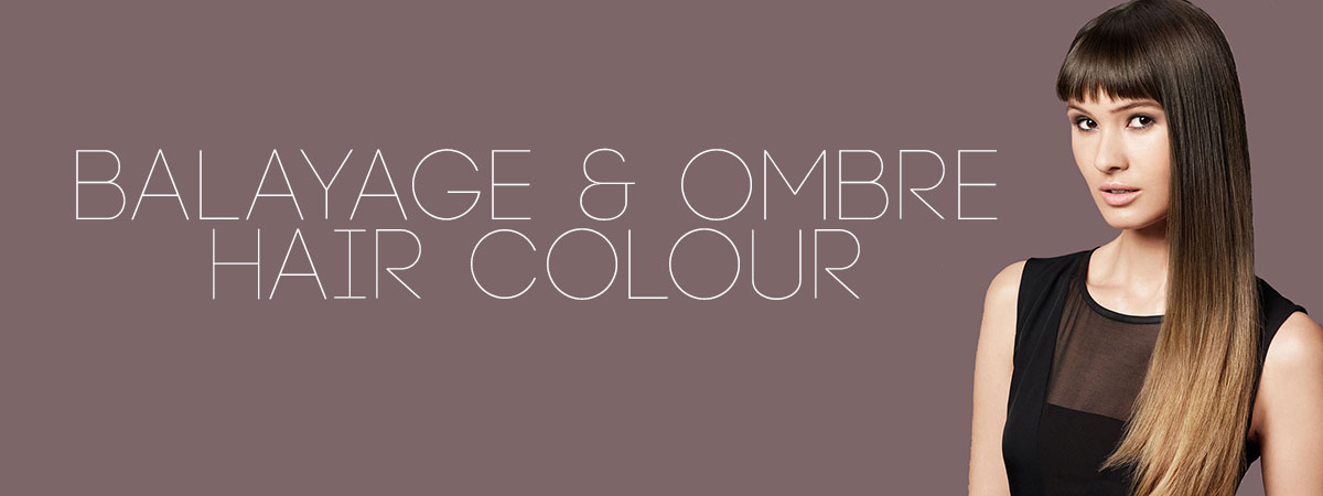 Get The Look – Balayage & Ombré Hair Colours